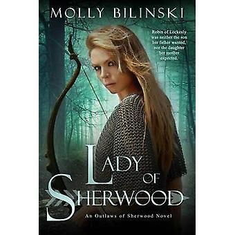 Lady of Sherwood by Molly Bilinski - 9781634222273 Book