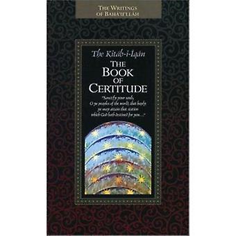 The Kitab-I-Iqan - The Book of Certitude by Baha'u'llah - Shoghi Effen