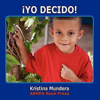 Yo Decido by Kristina Mundera - 9781937314064 Book