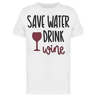 Save Water Drink Wine Ciup Tee Men's -Image by Shutterstock