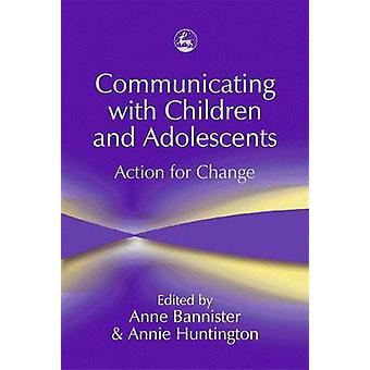 Kommunicera med barn och ungdomar - åtgärder för förändring av Ann