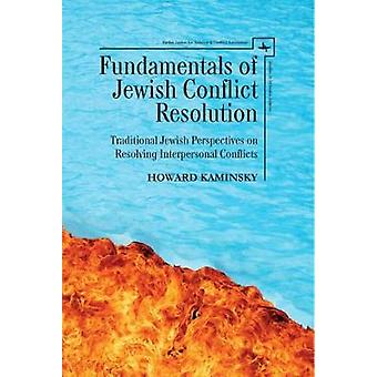 Fundamentals of Jewish Conflict Resolution - Traditional Jewish Perspe
