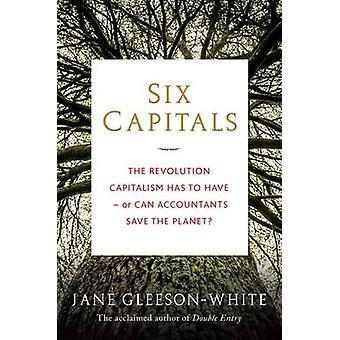 Seis capitales - el capitalismo de la revolución tiene que tener - o puede cuenta, un
