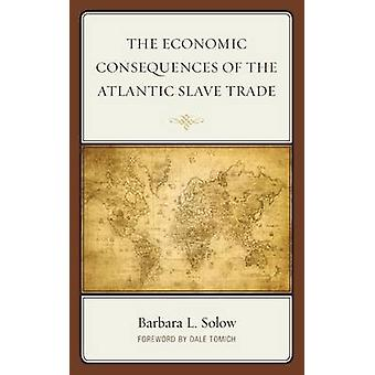 Economic Consequences of the Atlantic Slave Trade by Barbara L. Solow