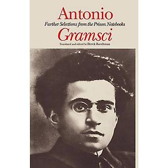 Antonio Gramsci  further selections from the prison notebooks by Antonio Gramsci & Translated by Derek Boothman