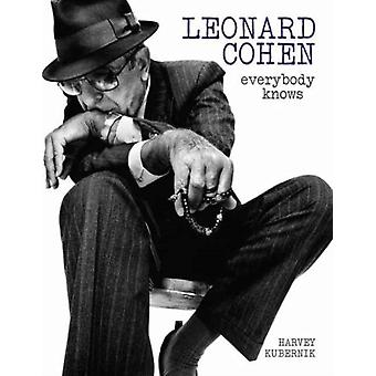 Leonard Cohen Everybody Knows Revised edition by Harvey Kubernik