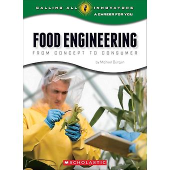 Food Engineering  From Concept to Consumer by Michael Burgan