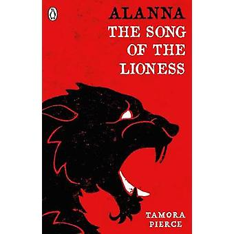 Alanna The Song of the Lioness by Tamora Pierce