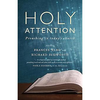 Holy Attention Preaching in todays church by Ward & Frances