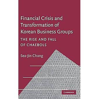 الأزمة المالية والتحول من مجموعات الأعمال الكورية من قبل تشانغ و SeaJin كوريا جامعة سيول