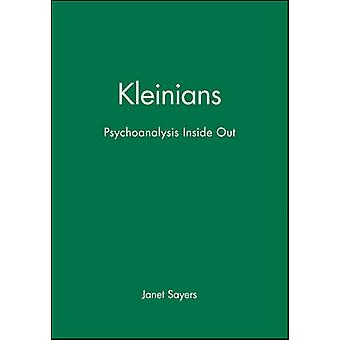 Kleinians Psychoanalysis Inside Out by Sayers & Janet
