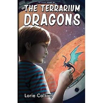 The Terrarium Dragons by Calkins & Lorie