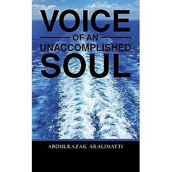 VOICE OF AN UNACCOMPLISHED SOUL by Aralimatti & Abdulrazak