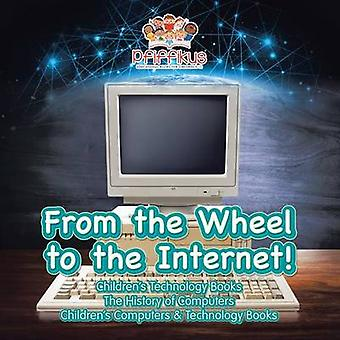 From the Wheel to the Internet Childrens Technology Books The History of Computers  Childrens Computers  Technology Books by Pfiffikus