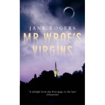 Mr Wroes Virgins by Rogers & Jane