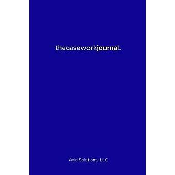 thecaseworkjournal. by LLC & Avid Solutions