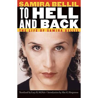 To Hell and Back The Life of Samira Bellil by Bellil & Samira
