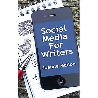 Social Media for Writers by Mallon & Joanne