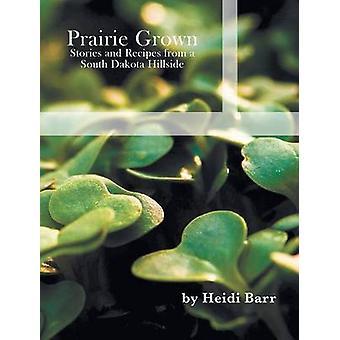 Prairie Grown by Barr & Heidi