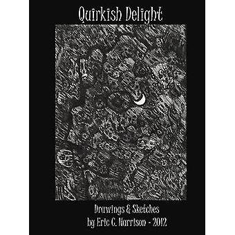 Quirkish Delight by Harrison & Eric C.