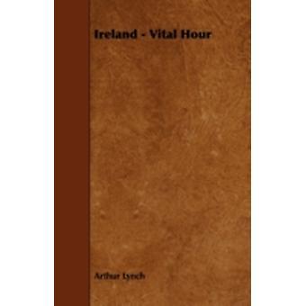 Ireland  Vital Hour by Lynch & Arthur