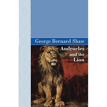 Androcles and The Lion by Shaw & George Bernard