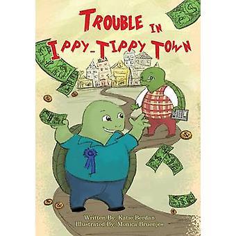 Trouble in Ippy Tippy Town by Berdan & Katie
