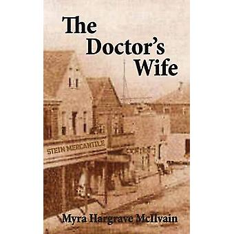 The Doctors Wife by McIlvain & Myra Hargrave