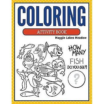 Coloring Activity Book by Lakes Meadow & Maggie