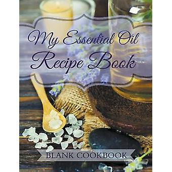 My Essential Oil Recipe Book Blank Cookbook by The Lavender Patch