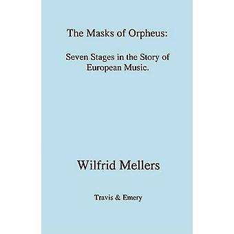 The Masks of Orpheus by Mellers & Wilfrid
