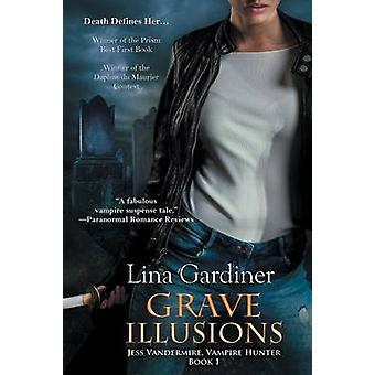 Grave Illusions by Gardiner & Lina
