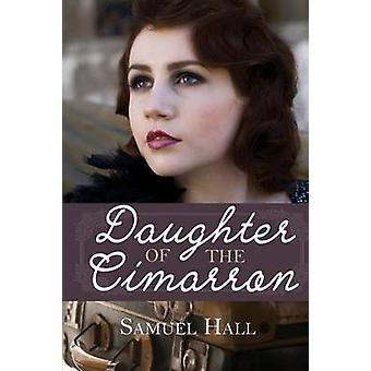 Daughter of the Cimarron by Hall & Samuel
