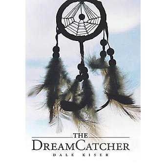 The Dream Catcher by Kiser & Dale