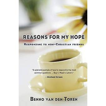 Reasons for My Hope Responding to NonChristian Friends by van den Toren & Benno
