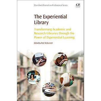 The Experiential Library - Transforming Academic and Research Librarie