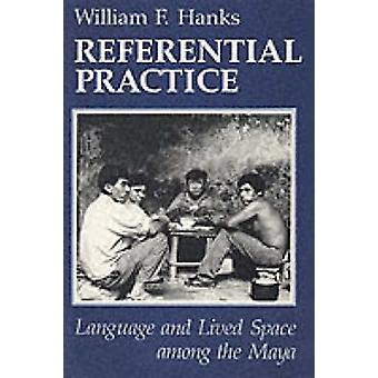 Referential Practice - Language and Lived Space Among the Maya (2nd) b