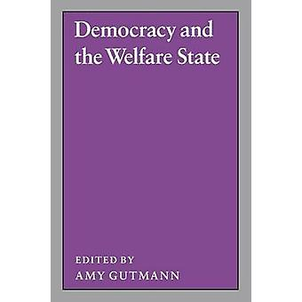 Democracy and the Welfare State by Amy Gutmann - 9780691022758 Book