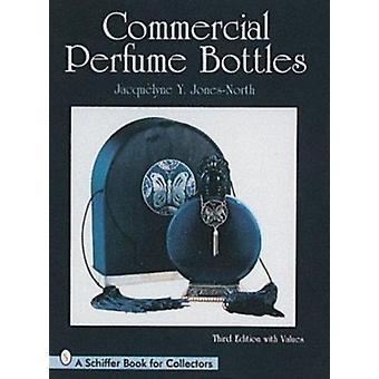 Bottiglie di profumo commerciale (Revised edition) di Jacqueline Jones-Nort