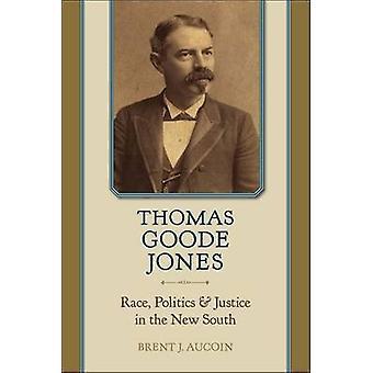 Thomas Goode Jones - Rennen - Politik - und Gerechtigkeit im neuen Süden