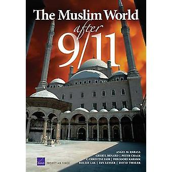 The Muslim World After 9/11 by Angel Rabasa - Cheryl Benard - Peter C