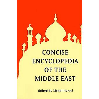 Concise Encyclopedia of the Middle East by Mehdi Heravi - 97809363479