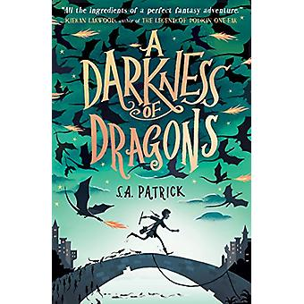 A Darkness of Dragons af S. A. Patrick - 9781474945677 Book