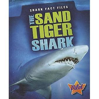 The Sand Tiger Shark by Megan Borgert-Spaniol - 9781600148064 Book