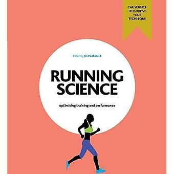 Running Science - Revealing the science of peak performance by John Br