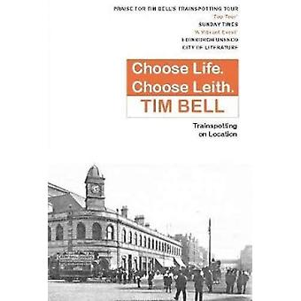 Choose Life - Choose Leith - Trainspotting on Location by Tim Bell - 9