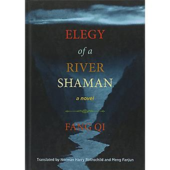Elegy of A River Shaman by Norman Rothschild - 9781937385392 Book