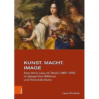 Studien zur Kunst - Anna Maria Luisa de' Medici (1667a1743) im Spiegel