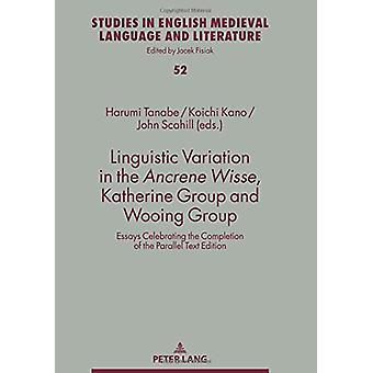 Linguistic Variation in the Ancrene Wisse - Katherine Group and Wooin
