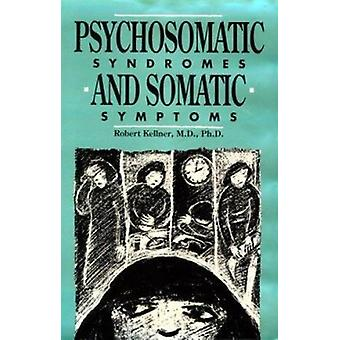 Psychosomatic Syndromes and Somatic Symptoms by Robert Kellner - 9780
